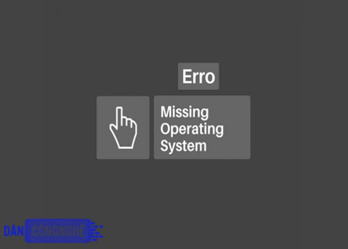 lỗi missing operating system